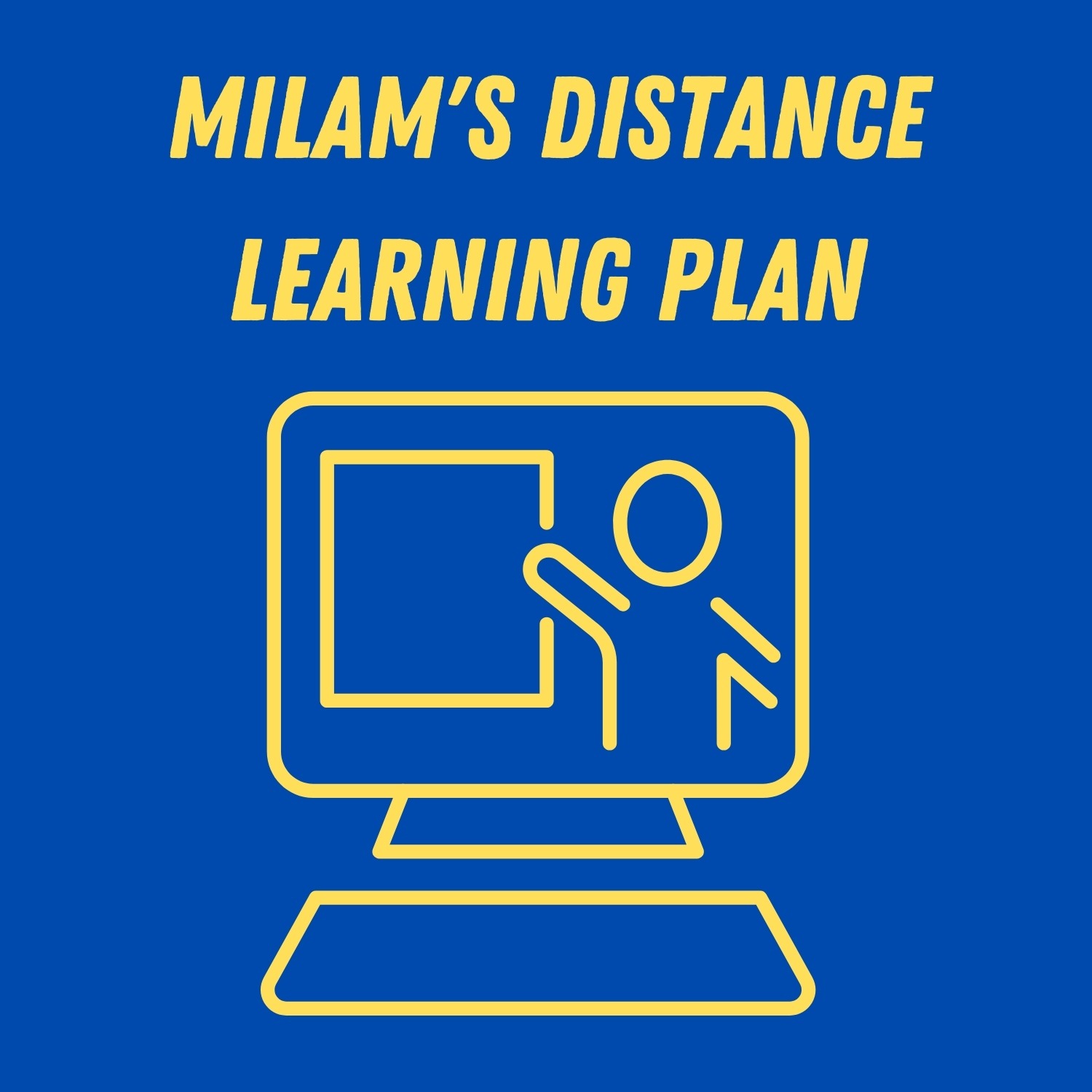 Milam's Distance Learning Plan